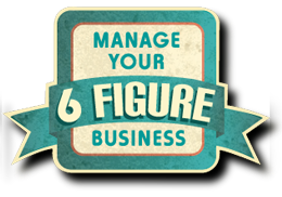 Manage Your 6 Figure Business